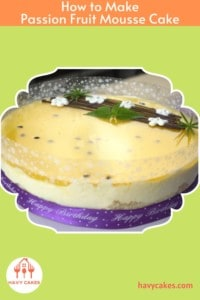 How to make Passion Fruit Mousse Cake: Intro