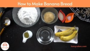 How to make banana bread: Ingredients