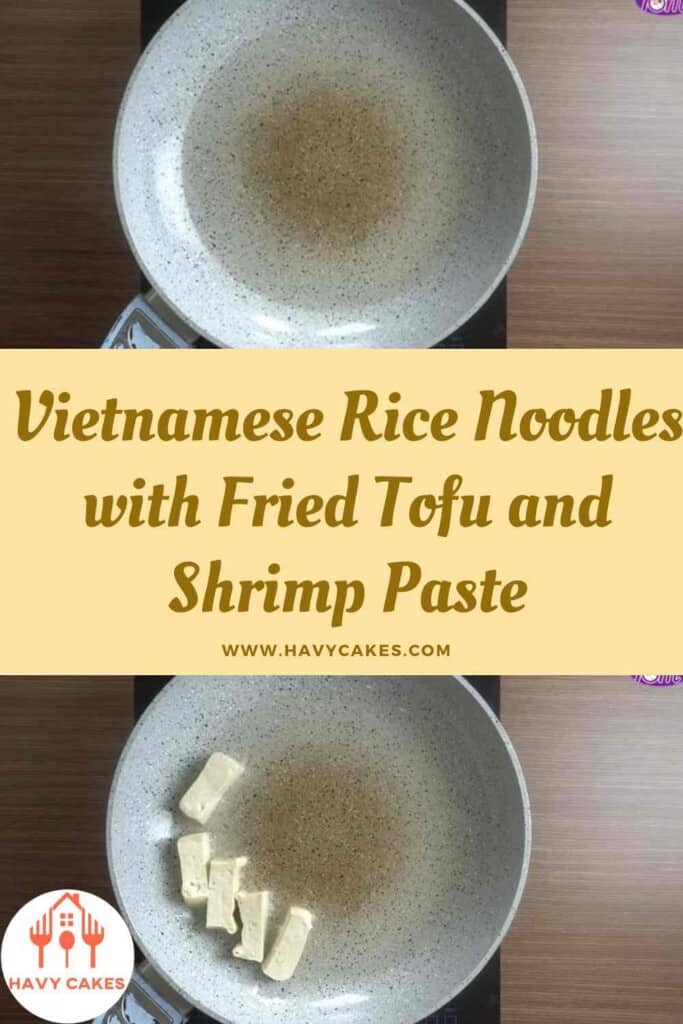 Vietnamese rice noodles with fried tofu and shrimp paste howto: step1
